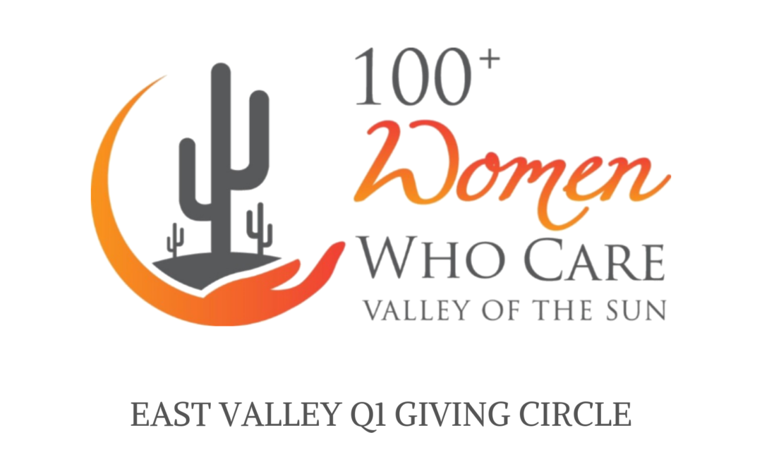 1st Quarter Giving Circle – East Valley